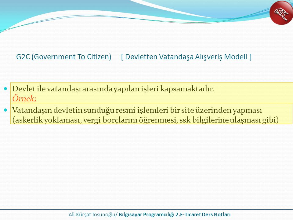 G2C (Government To Citizen) [ Devletten Vatandaşa Alışveriş Modeli ]